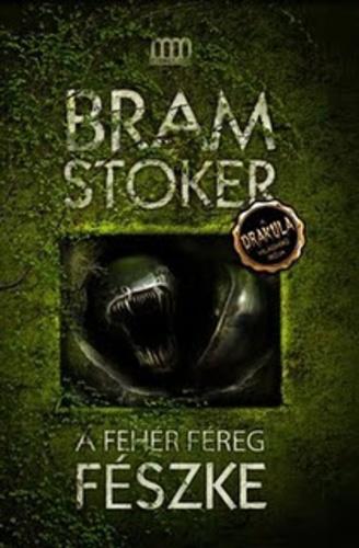A fehér féreg fészke · Bram Stoker · Könyv · Moly